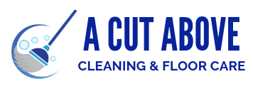 A Cut Above Cleaning & Floor Care